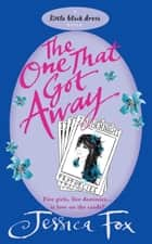 The Hen Night Prophecies: The One That Got Away ebook by Jessica Fox