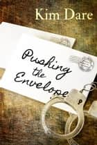 Pushing the Envelope ebook by Kim Dare