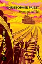 Inverted World ebook by Christopher Priest
