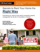 The Secrets to Renting Your Home the Right Way ebook by Ryan Schroder