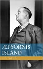 Aepyornis Island ebook by Herbert George Wells