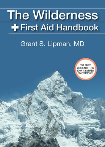 The Wilderness First Aid Handbook ebook by Grant S. Lipman