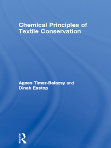 Chemical Principles of Textile Conservation ebook by Agnes Timar-Balazsy,Dinah Eastop