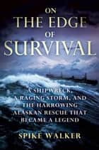 On the Edge of Survival ebook by Spike Walker