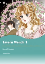 TAVERN WENCH 1 (Mills & Boon Comics) - Mills & Boon Comics ebook by Anne Ashley,Kaoru Shinozaki