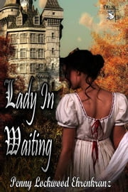 Lady in Waiting ebook by Penny Lockwood Ehrenkranz