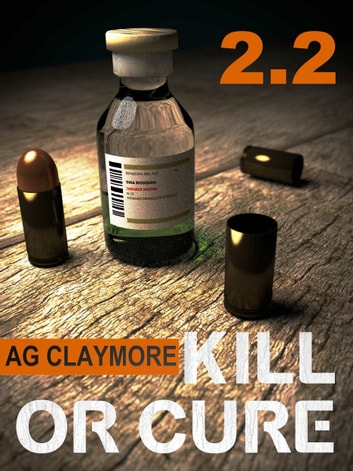 Kill or Cure ebook by A.G. Claymore