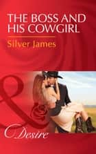 The Boss And His Cowgirl (Mills & Boon Desire) (Red Dirt Royalty, Book 3) ekitaplar by Silver James