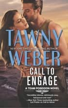 Call To Engage (A Team Poseidon Novel, Book 2) ebook by Tawny Weber