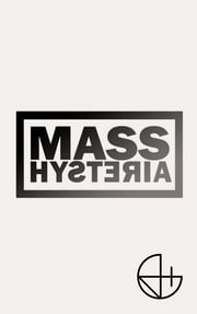 Mass Hysteria ebook by Mouss Mustapha KELAI,Raphael MERCIER,Yann HEURTAUX