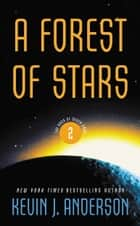A Forest of Stars ebook by Kevin J. Anderson