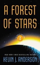 A Forest of Stars - The Saga of the Seven Suns Book 2 ebook by Kevin J. Anderson