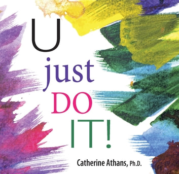 U Just Do It ebook by PhD Catherine Athans,Dotti Albertine
