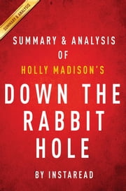 Summary of Down the Rabbit Hole - by Holly Madison | Includes Analysis ebook by Instaread Summaries