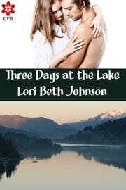 Three Days at the Lake ebook by Frost Books Group,Lori Beth Johnson