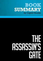 Summary of The Assassin's Gate: America in Iraq - George Packer ebook by Capitol Reader