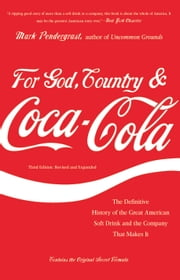 For God, Country, and Coca-Cola ebook by Mark Pendergrast