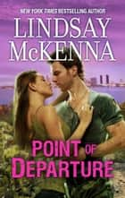 Point of Departure ebook by Lindsay McKenna
