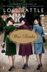 War Brides - A Novel ebook by Lois Battle