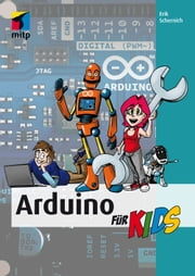 Arduino für Kids ebook by Erik Schernich