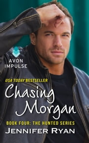 Chasing Morgan - Book Four: The Hunted Series ebook by Jennifer Ryan