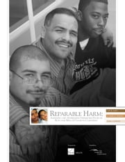 Reparable Harm - Assessing and Addressing Disparities Faced by Boys and Men of Color in California ebook by Lois M Davis,M. Rebecca Kilburn,Dana Scultz