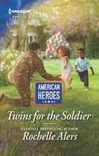 Twins for the Soldier ebook by Rochelle Alers