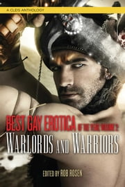 Best Gay Erotica of the Year Volume 2 - Warlords and Warriors ebook by