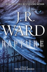 Rapture - A Novel of the Fallen Angels ebook by J.R. Ward