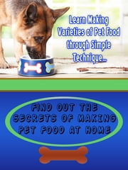 Making Pet Food At Home ebook by Anonymous