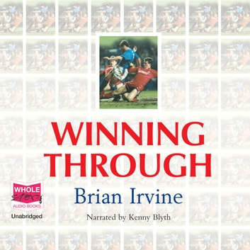 Winning Through audiobook by Brian Irvine