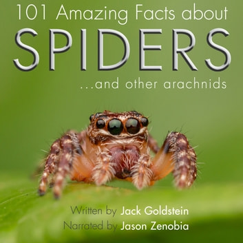 101 Amazing Facts about Spiders - ...and other arachnids audiobook by Jack Goldstein