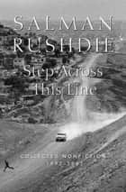 Step Across This Line ebook by Salman Rushdie