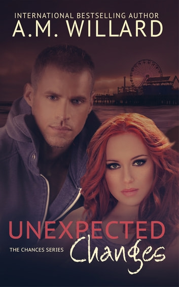 Unexpected Changes ebook by A.M. Willard