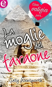 La moglie del faraone (eLit) ebook by Sally Wentworth