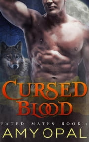 Cursed Blood - Fated Mates, #1 ebook by Amy Opal