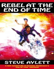 Rebel at the End of Time ebook by Steve Aylett