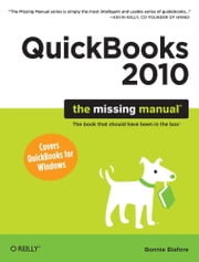 QuickBooks 2010: The Missing Manual ebook by Bonnie Biafore
