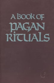 A Book of Pagan Rituals ebook by Herman Slater