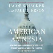 American Amnesia - How the War on Government Led Us to Forget What Made America Rich livre audio by Jacob S. Hacker, Paul Pierson