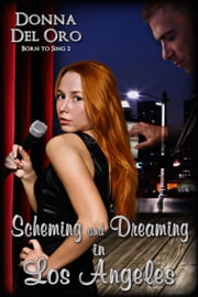 Scheming and Dreaming in Los Angeles ebook by Donna Del Oro
