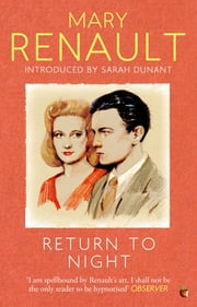 Return to Night - A Virago Modern Classic ebook by Mary Renault
