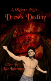 A Modern Myth: Drew's Destiny ebook by Jude Liebermann