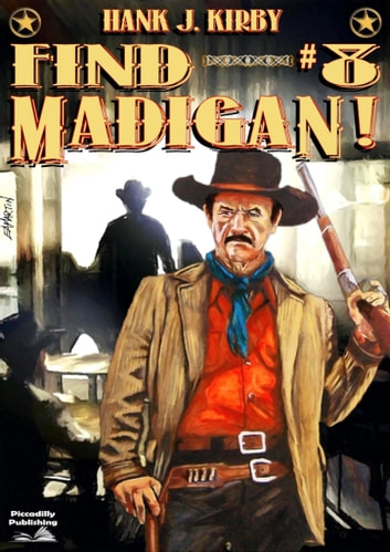 Madigan 8: Find Madigan! ebook by Hank J. Kirby
