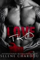 Love TKO - A Love Unexpected Novel #1 ebook by Selene Chardou