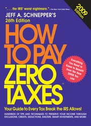 How to Pay Zero Taxes 2009 ebook by Jeff Schnepper