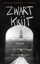 Zwart krijt ebook by Christopher Yates, Nan Lenders