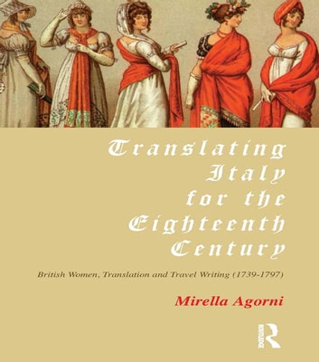 Translating italy for the eighteenth century ebook by mirella translating italy for the eighteenth century british women translation and travel writing 1739 fandeluxe Gallery