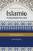 Islamic Fundamentalism: An Introduction, 3rd Edition ebook by Lawrence Davidson