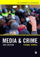 Media and Crime ebook by Professor Yvonne Jewkes
